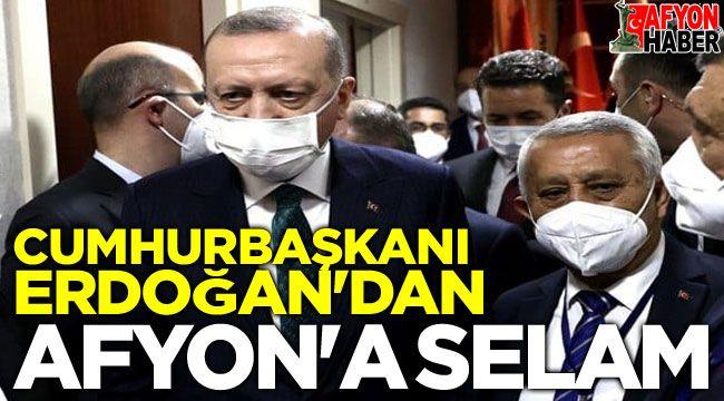 Cumhurbaşkanı Erdoğan'dan Afyon'a selam
