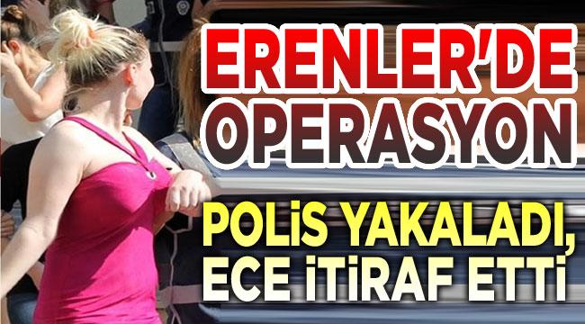 Erenler'de fuhuş operasyonu: Ece yakalandı