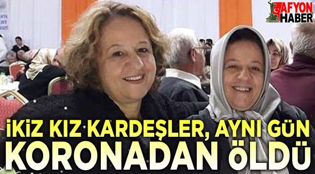 İkiz kız kardeşler aynı gün koronadan öldü