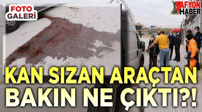 Kan sızan araçtan bakın ne çıktı?!..