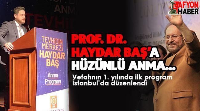 Merhum Haydar Baş, İstanbul'da anıldı