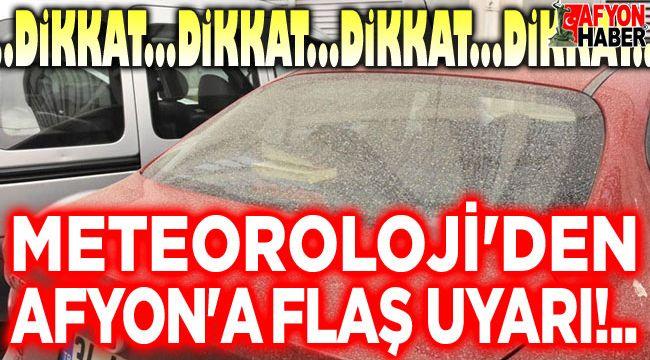 Meteoroloji'den Afyon'a önemli uyarı!..