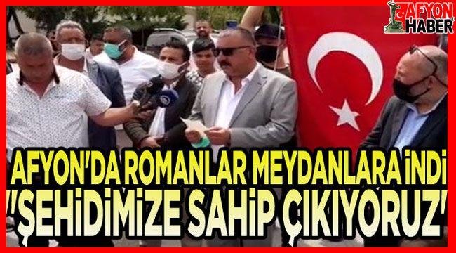 Afyon'da Roman vatandaşlar meydanlara indi!..