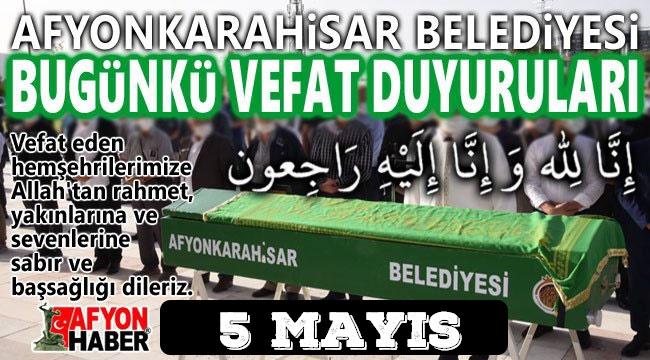 Afyonkarahisar vefat ve cenaze ilanları 5 Mayıs 2021