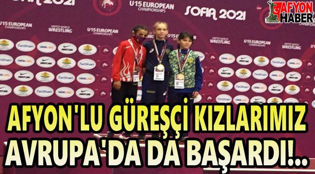 Afyonlu güreşçi kızlarımız, Sofya'dan madalyalarla dönüyor!..