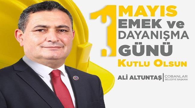 Başkan Altuntaş'ın 1 Mayıs mesajı