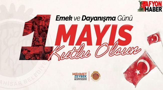 Başkan Zeybek'in 1 Mayıs mesajı