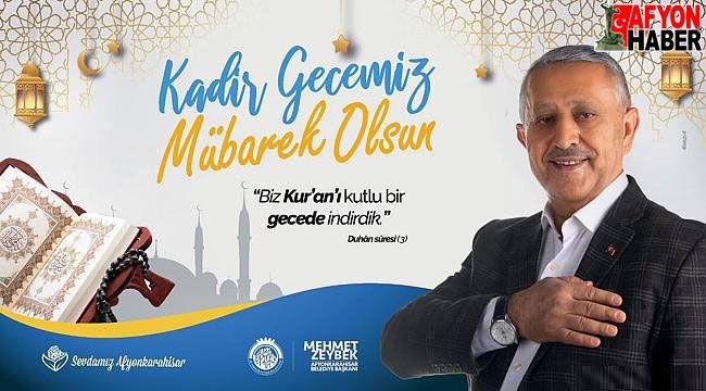 Başkan Zeybek'in Kadir Gecesi mesajı