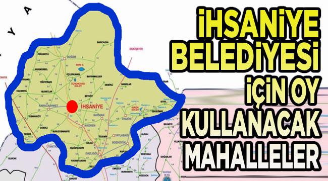 İşte İhsaniye İlçe Belediyesi sınırları!..