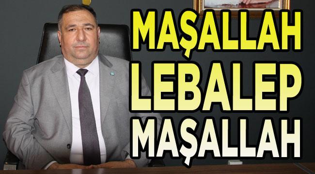 Muhammet Mısırlıoğlu: Maşallah lebalep maşallah!..