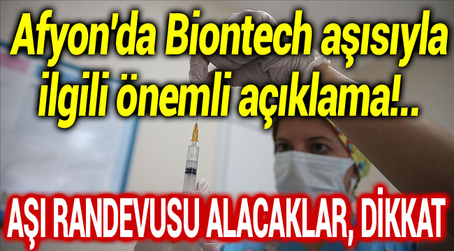 Afyon'da Biontech aşısıyla ilgili önemli açıklama!..