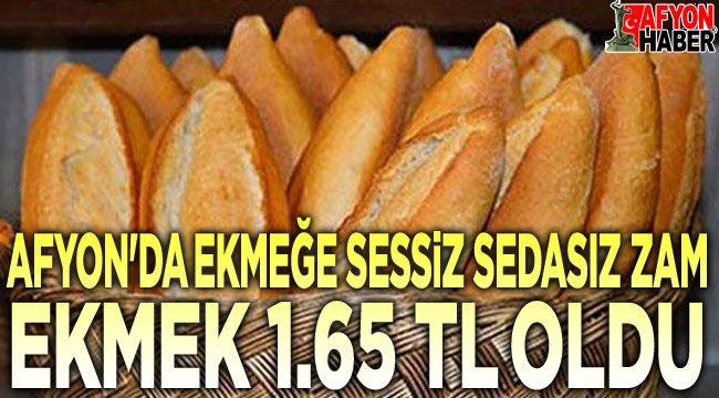 Afyon'da ekmek 1.65 TL oldu!..