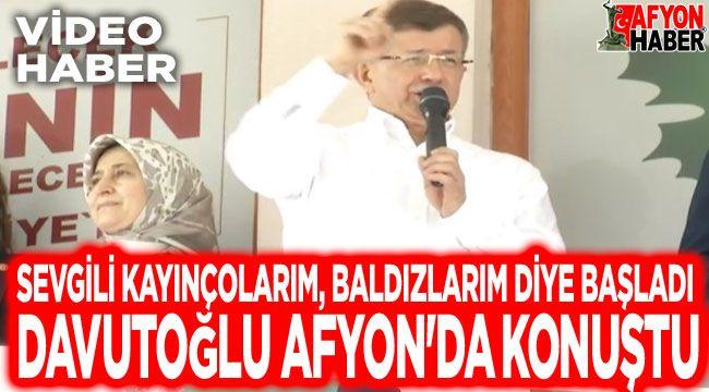 Ahmet Davutoğlu, Afyon'da konuştu!..