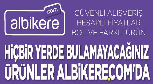 Albikere.com'da online alışveriş keyfi!..