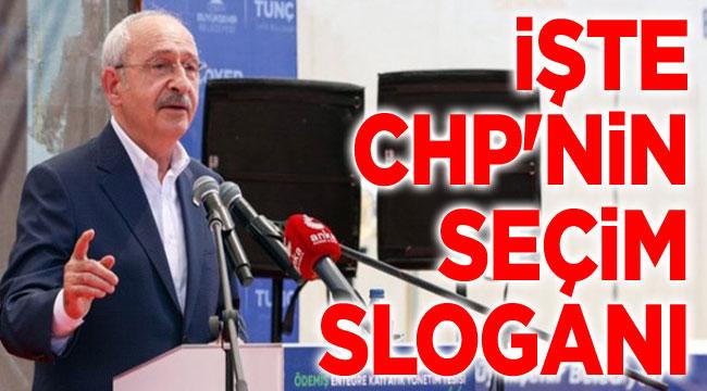 İşte CHP'nin seçim sloganı!..