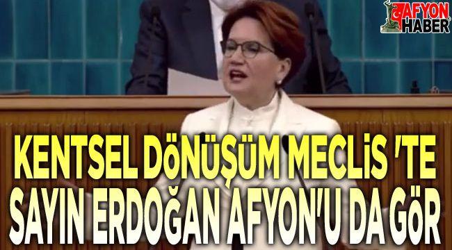 Meral Akşener: Sayın Erdoğan, Afyon'u da gör