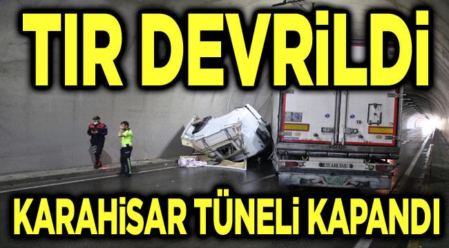 Tır devrildi, Karahisar Tüneli kapandı!..