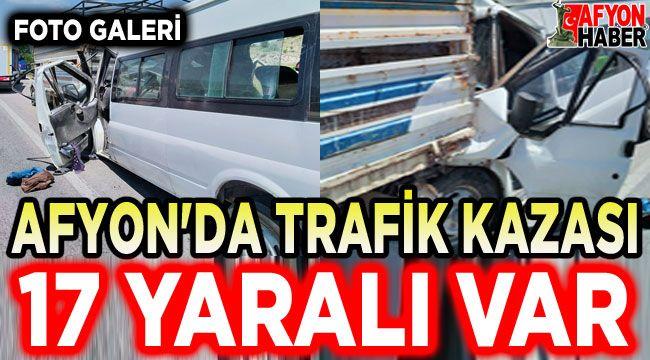 Afyon'da trafik kazası: 17 yaralı