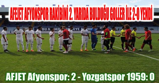 AFEJET AFYONSPOR RAKİBİNİ 2. YARIDA BULDUĞU GOLLER İLE 2-0 YENDİ