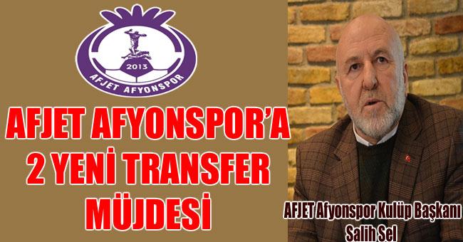 AFJET AFYONSPOR'A 2 YENİ TRANSFER MÜJDESİ
