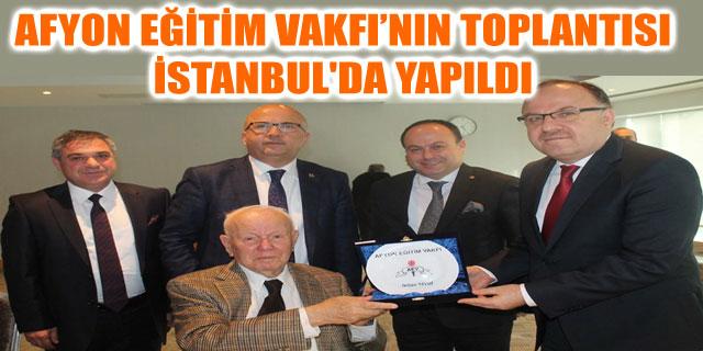 AFYON EĞİTİM VAKFI'NIN TOPLANTISI İSTANBUL'DA YAPILDI