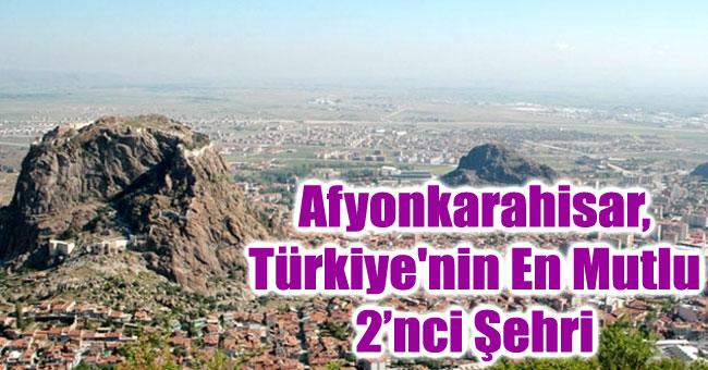 AFYON,TÜRKİYE'NİN EN MUTLU 2'NCİ ŞEHRİ