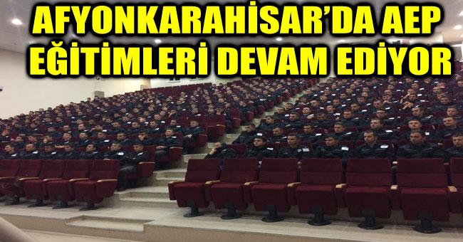 AFYONKARAHİSAR'DA AEP EĞİTİMLERİ DEVAM EDİYOR