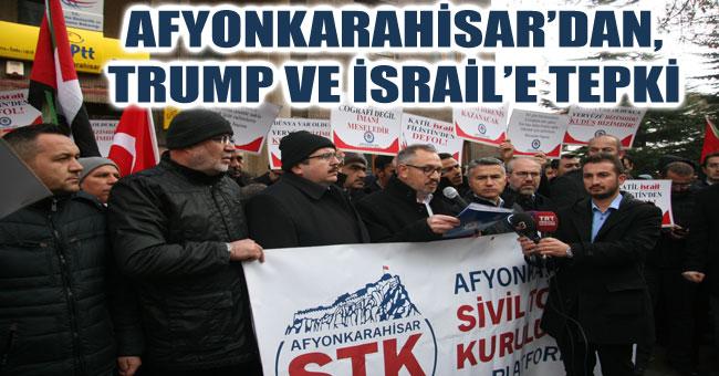 AFYONKARAHİSAR'DAN, TRUMP VE İSRAİL'E TEPKİ