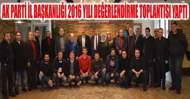 AK PARTİ İL BAŞKANLIĞI 2016 YILI DEĞERLENDİRME TOPLANTISI YAPTI