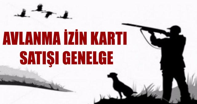 AVLANMA İZİN KARTI SATIŞI GENELGE