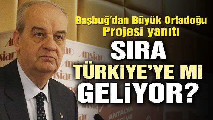 """BAŞBUĞ'DAN """"SIRA TÜRKİYE'YE GELİR Mİ?"""" SORUSUNA CEVAP!.."""