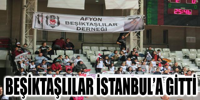 BEŞİKTAŞLILAR İSTANBUL'A GİTTİ