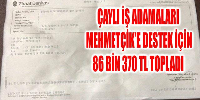 ÇAYLI İŞ ADAMALARI MEHMETÇİK'E DESTEK İÇİN 86 BİN 370 TL TOPLADI