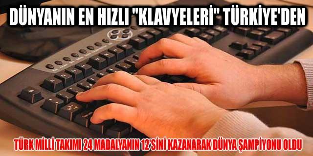 """DÜNYANIN EN HIZLI """"KLAVYELERİ"""" TÜRKİYE'DEN"""