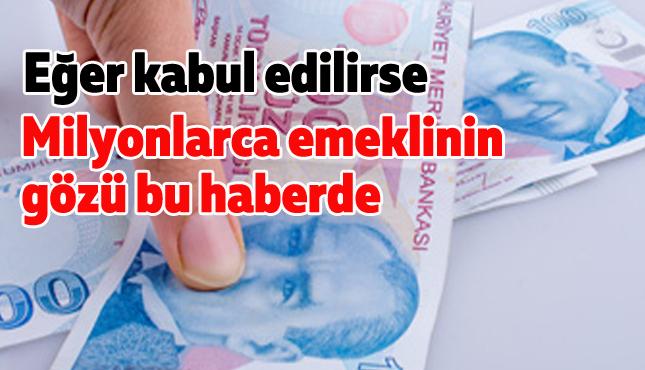 EMEKLİ MAAŞLARINA 'EK ÖDEME' ZAMMI GELEBİLİR