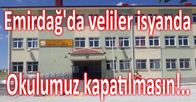 """EMİRDAĞ'DA VELİLER TEPKİLİ; """"OKULUMUZ KAPATILMASIN!.."""""""