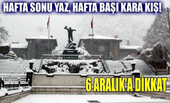 HAFTA SONU YAZ, HAFTA BAŞI KARA KIŞ!