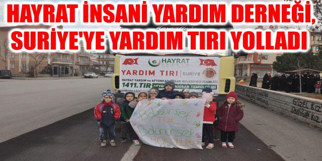 HAYRAT İNSANİ YARDIM DERNEĞİ, SURİYE'YE YARDIM TIRI YOLLADI