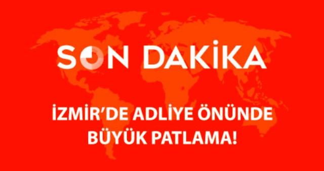 İZMİR'DE ADLİYE YAKINLARINDA PATLAMA