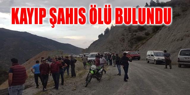 KAYIP ŞAHIS ÖLÜ BULUNDU