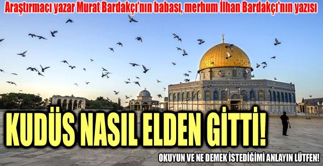 KUDÜS NASIL ELDEN GİTTİ!