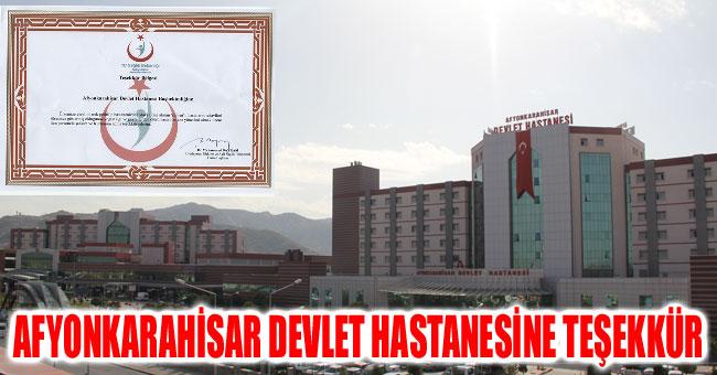 AFYONKARAHİSAR DEVLET HASTANESİNE TEŞEKKÜR