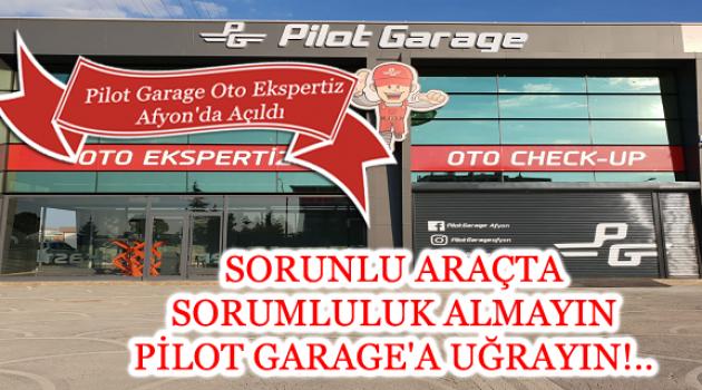 AFYON PİLOT GARAGE OTO EKSPERTİZ AÇILDI