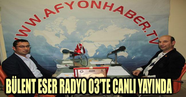 BÜLENT ESER RADYO 03'TE CANLI YAYINDA