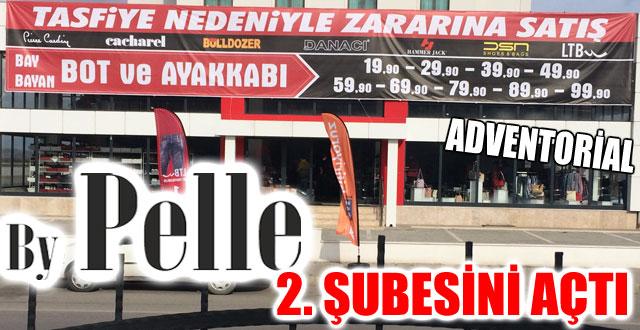 BY PELLE 2. ŞUBESİNİ AÇTI