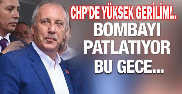 CHP'DE YÜKSEL GERİLİM!.. İNCE BU GECE CANLI YAYINDA!..