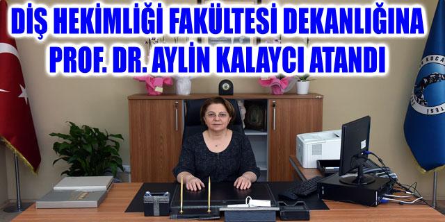 DİŞ HEKİMLİĞİ FAKÜLTESİ DEKANLIĞINA PROF. DR. KALAYCI ATANDI