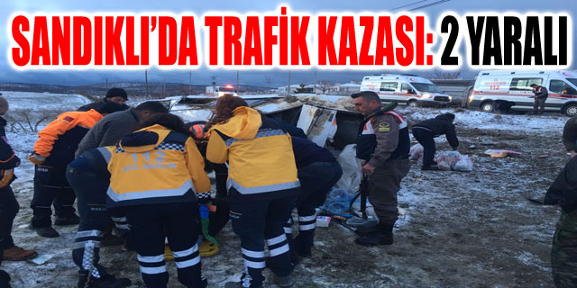 SANDIKLI'DA TRAFİK KAZASI: 2 YARALI