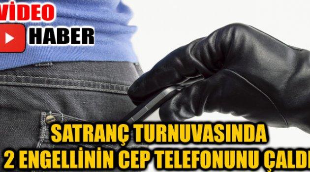 SATRANÇ TURNUVASINDA 2 ENGELLİNİN CEP TELEFONUNU ÇALDI