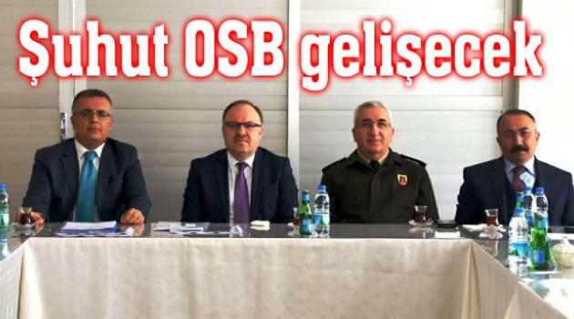 ŞUHUT OSB TOPLANTISI VALİ TUTULMAZ'IN BAŞKANLIĞINDA YAPILDI